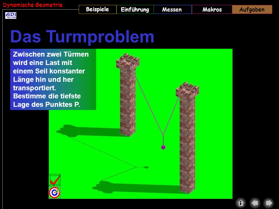 Aufgaben Das Turmproblem. Zwischen zwei Türmen wird eine Last mit einem Seil konstanter Länge hin und her transportiert.