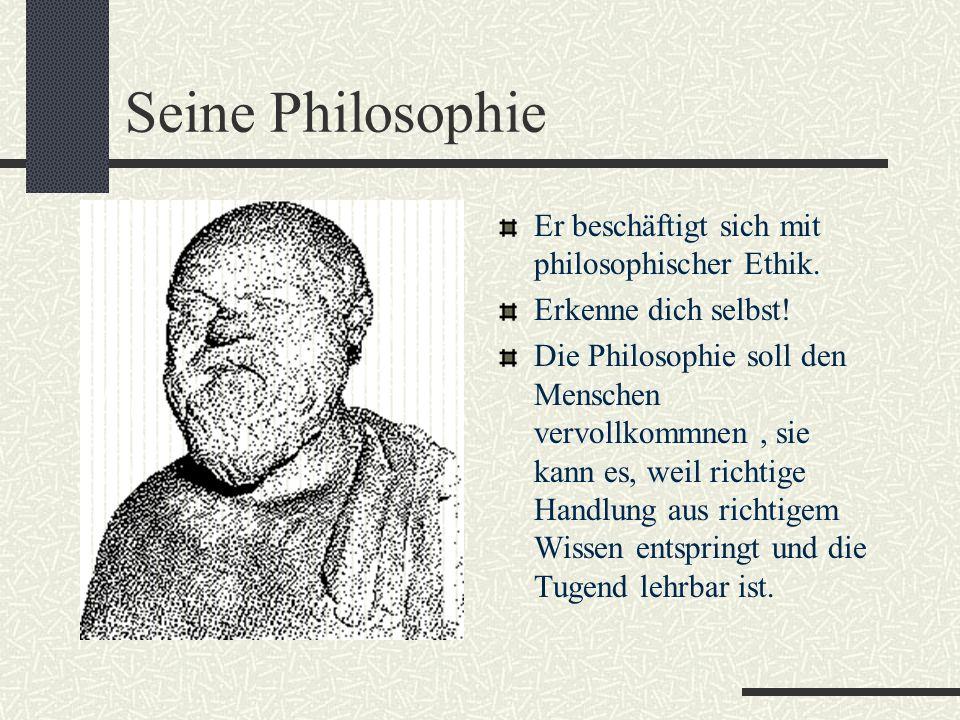 Seine Philosophie Er beschäftigt sich mit philosophischer Ethik.