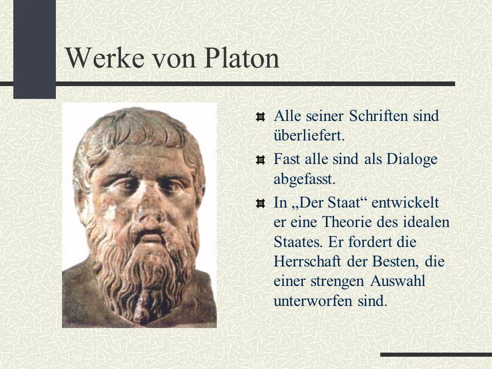 Werke von Platon Alle seiner Schriften sind überliefert.
