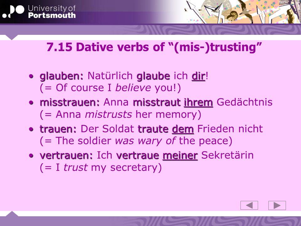 7.15 Dative verbs of (mis-)trusting