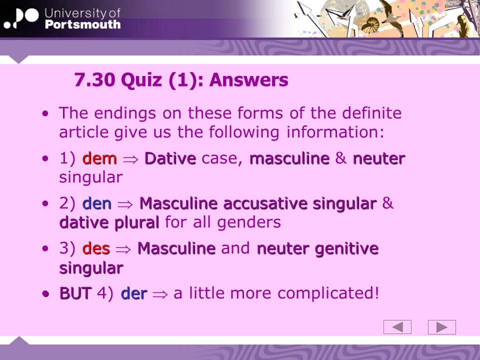 7.30 Quiz (1): Answers The endings on these forms of the definite article give us the following information: