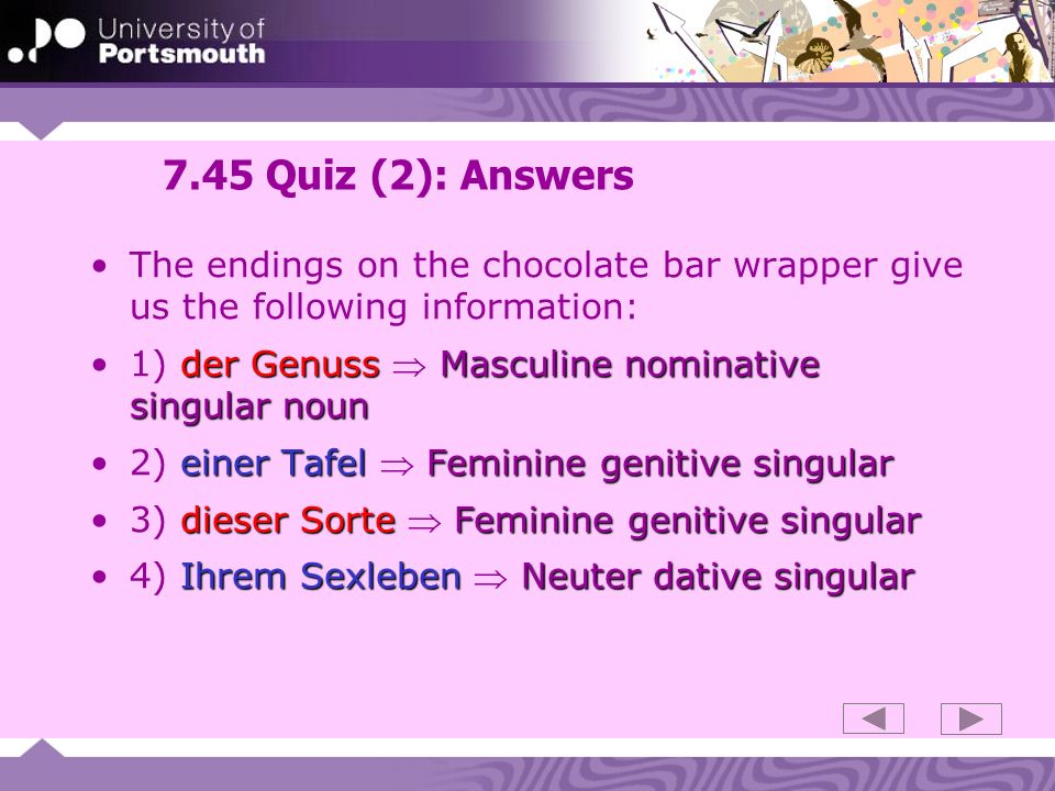7.45 Quiz (2): Answers The endings on the chocolate bar wrapper give us the following information: