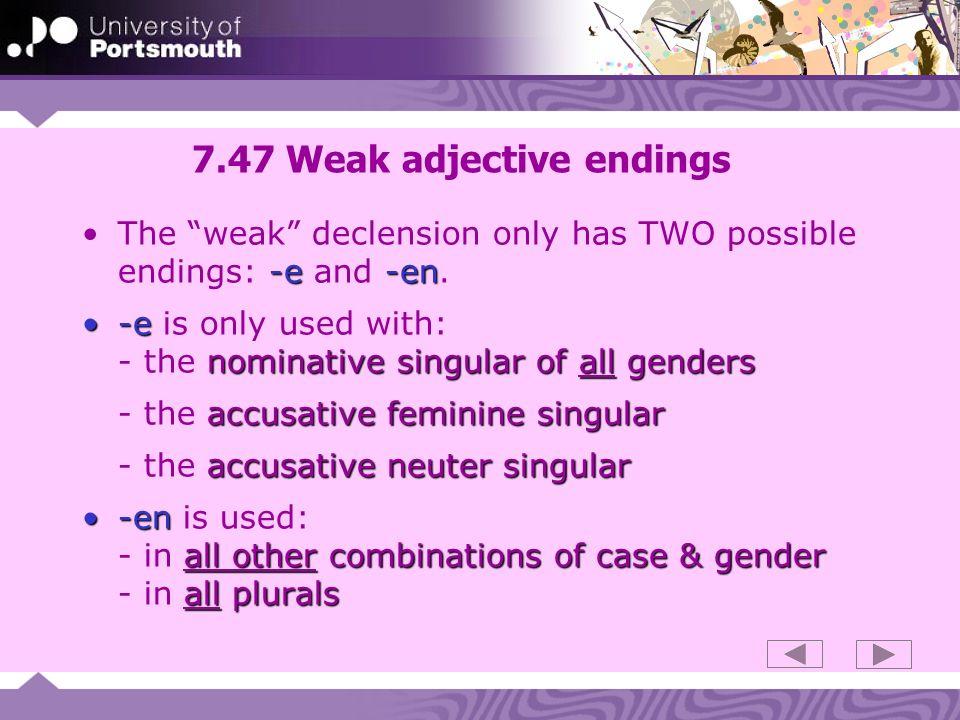 7.47 Weak adjective endings