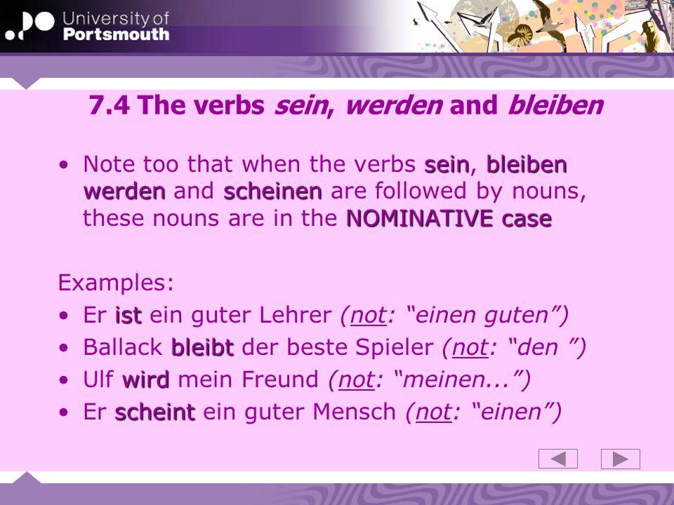 7.4 The verbs sein, werden and bleiben