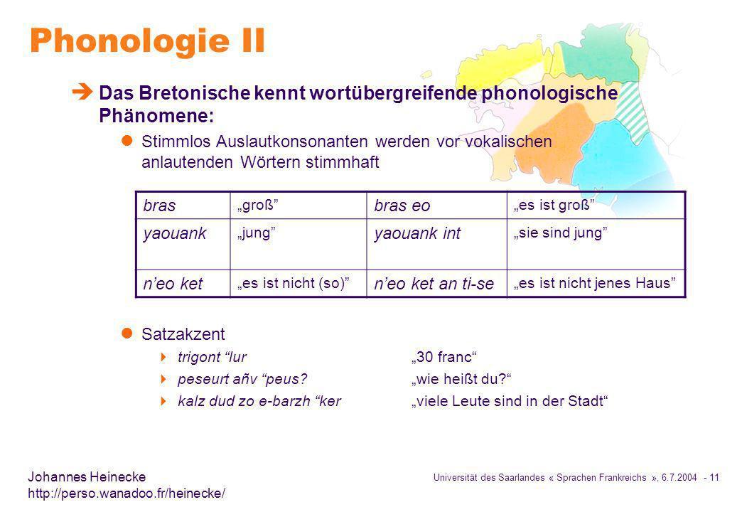 Phonologie II Das Bretonische kennt wortübergreifende phonologische Phänomene: