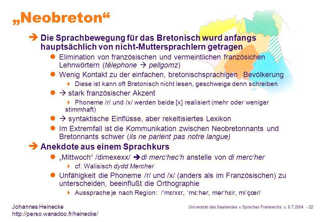 """""""Neobreton Die Sprachbewegung für das Bretonisch wurd anfangs hauptsächlich von nicht-Muttersprachlern getragen."""