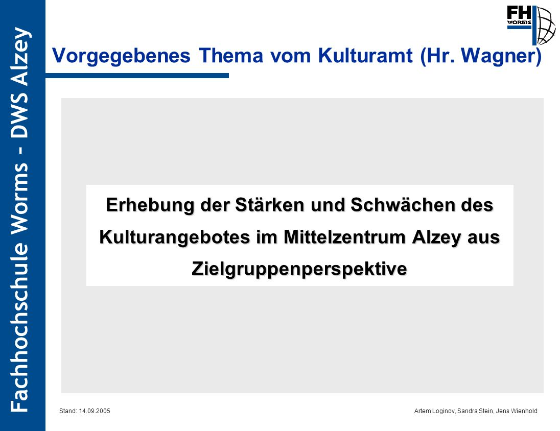 Vorgegebenes Thema vom Kulturamt (Hr. Wagner)