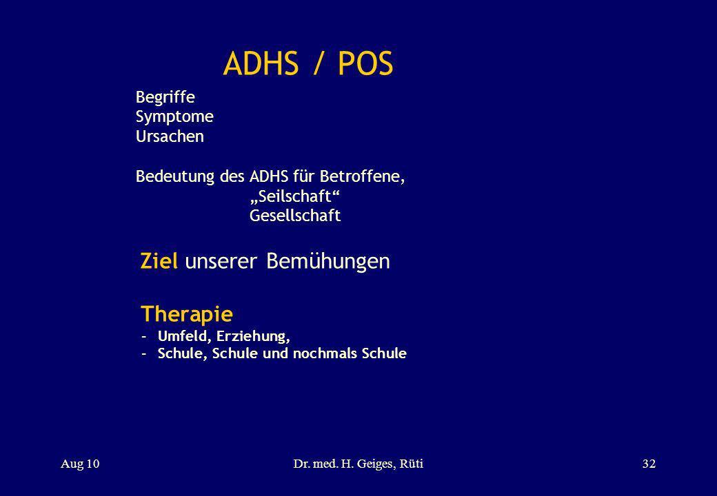 ADHS / POS Ziel unserer Bemühungen Therapie Begriffe Symptome Ursachen