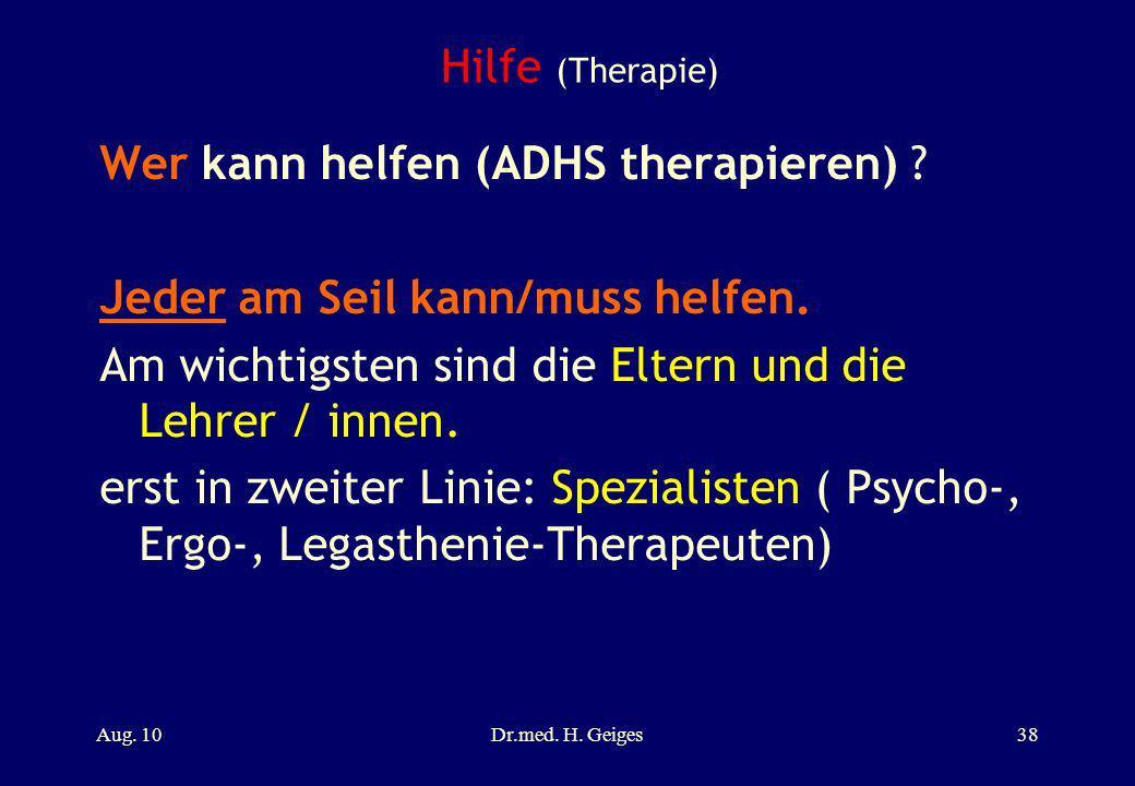 Wer kann helfen (ADHS therapieren) Jeder am Seil kann/muss helfen.