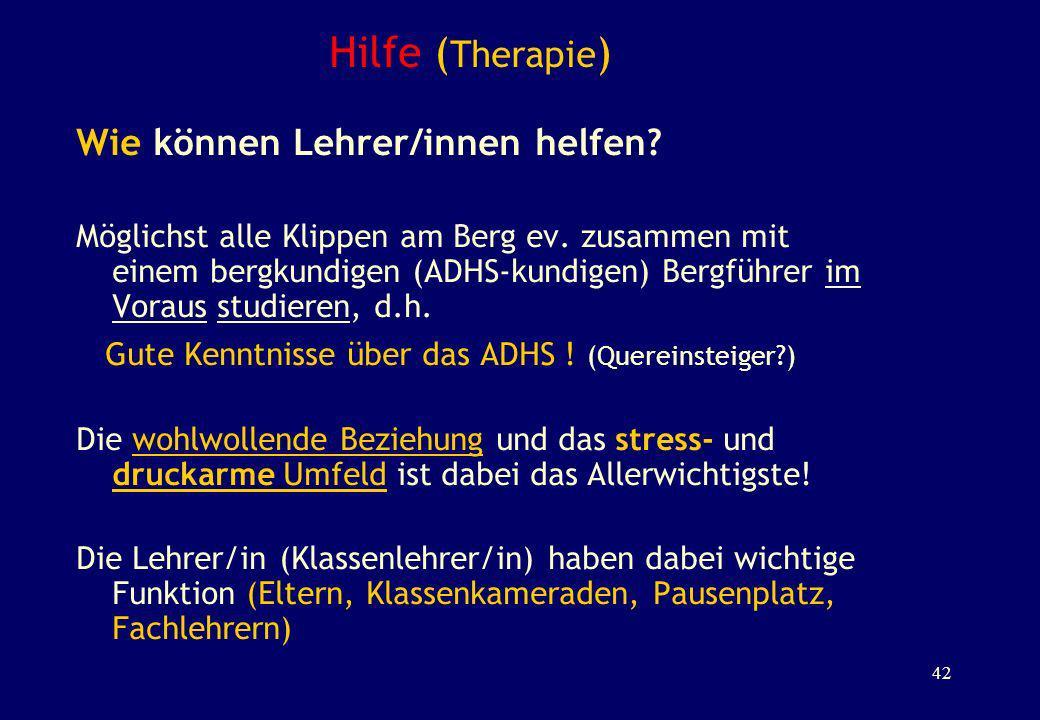 Hilfe (Therapie) Wie können Lehrer/innen helfen