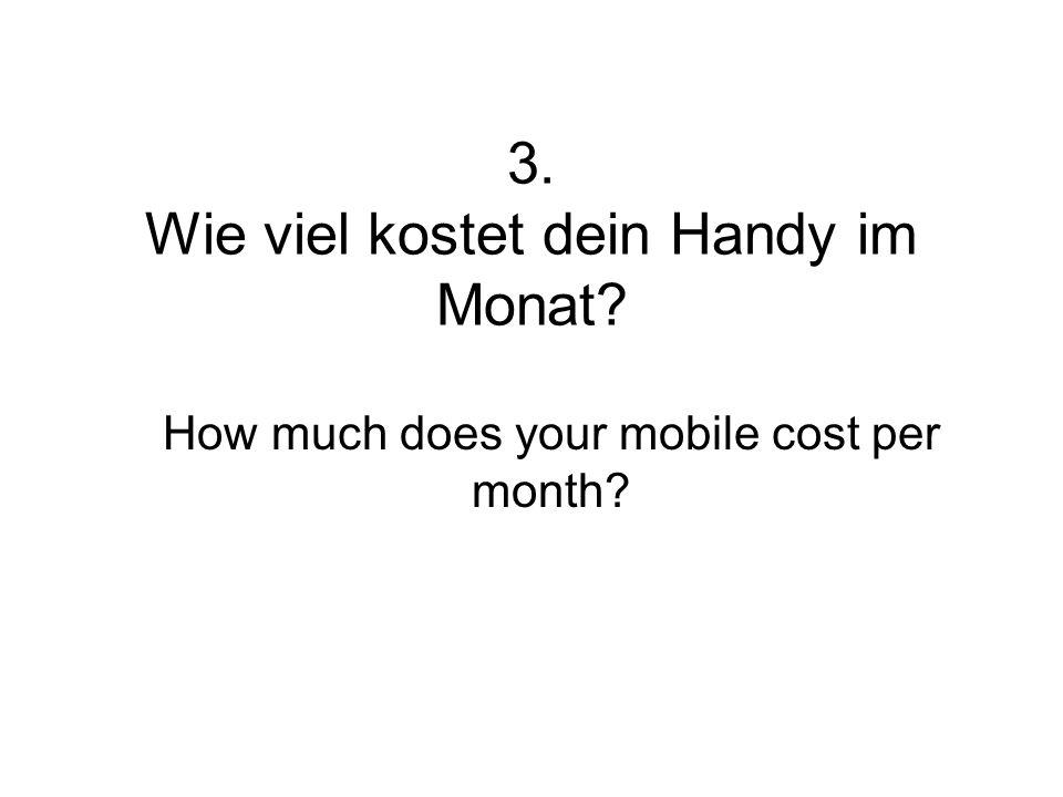 3. Wie viel kostet dein Handy im Monat