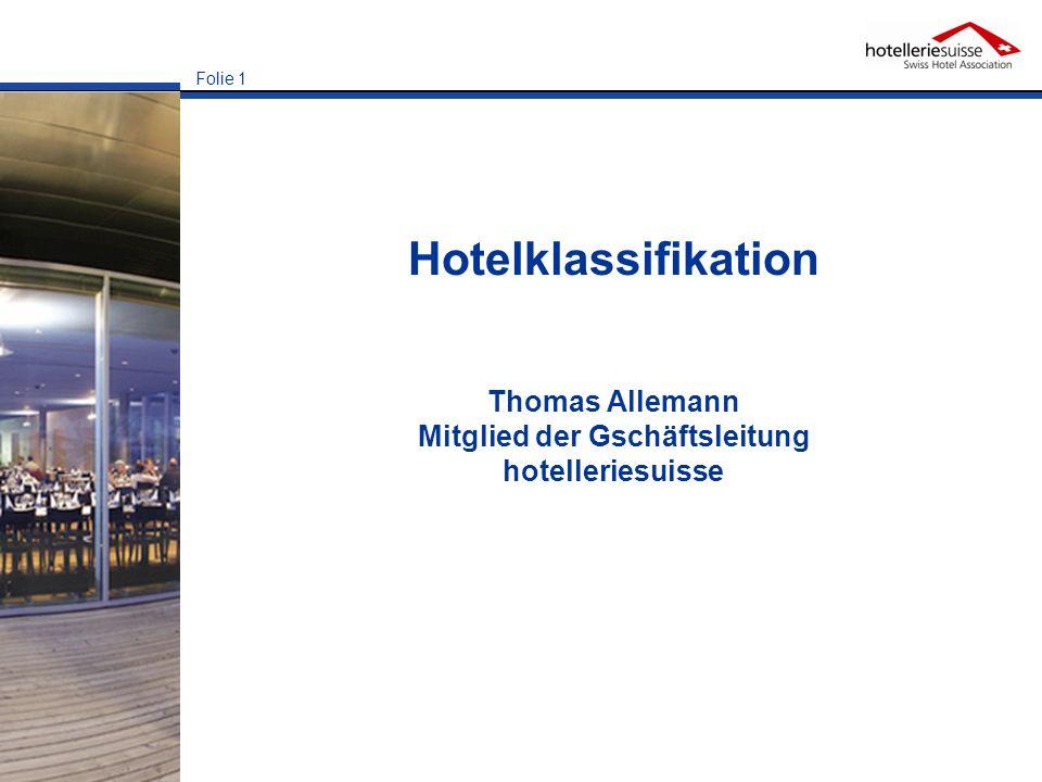 Hotelklassifikation Thomas Allemann Mitglied der Gschäftsleitung hotelleriesuisse