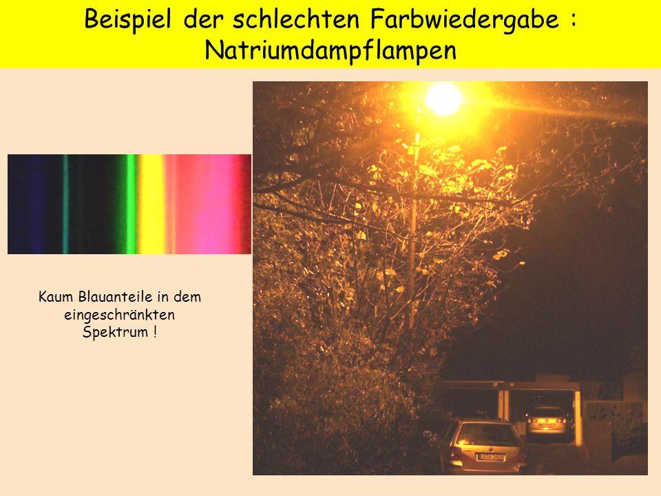 Beispiel der schlechten Farbwiedergabe : Natriumdampflampen