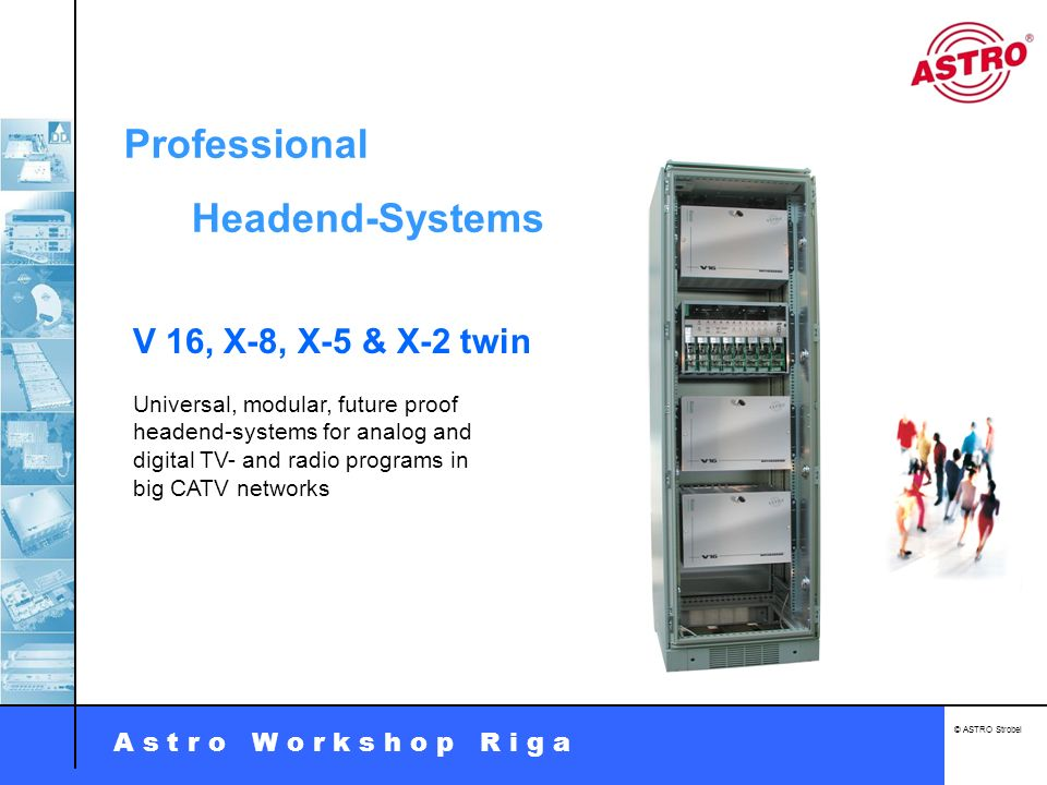 Professional Headend-Systems V 16, X-8, X-5 & X-2 twin