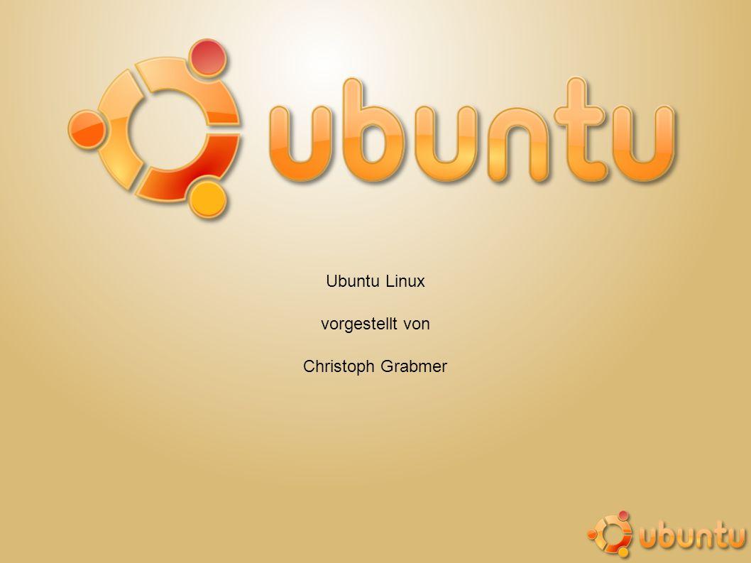 Ubuntu Linux vorgestellt von Christoph Grabmer