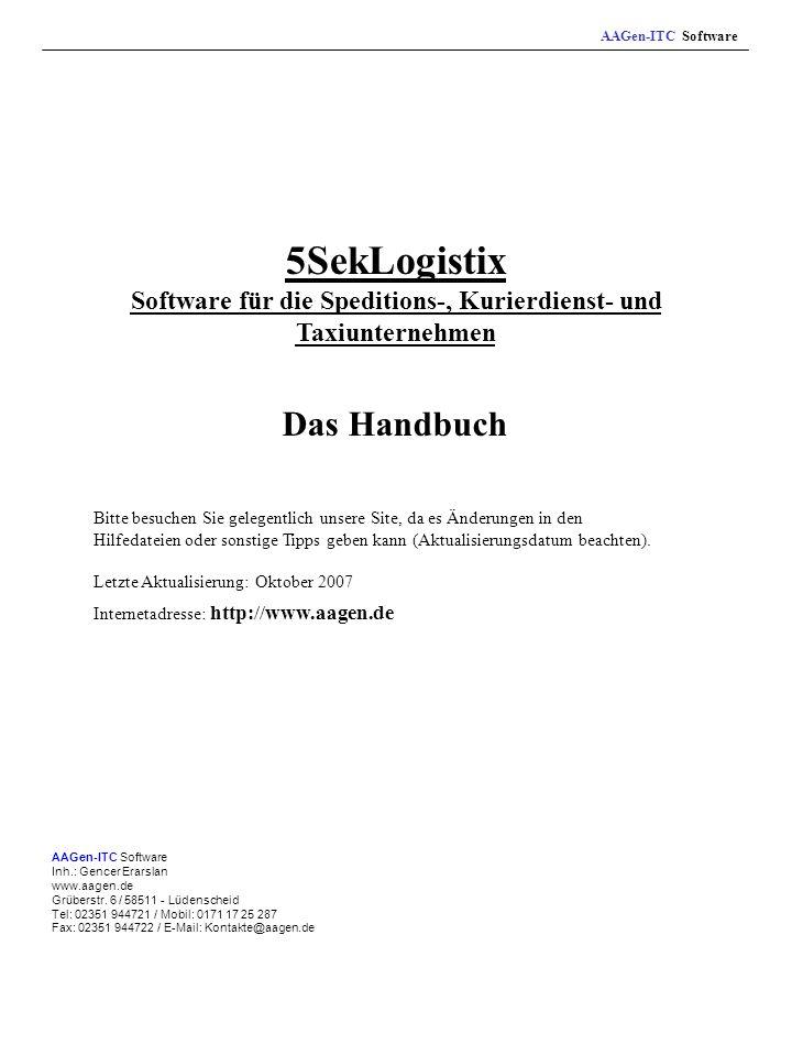 AAGen-ITC Software 5SekLogistix Software für die Speditions-, Kurierdienst- und Taxiunternehmen. Das Handbuch.