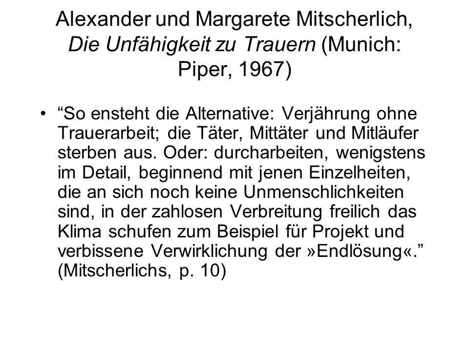 Alexander und Margarete Mitscherlich, Die Unfähigkeit zu Trauern (Munich: Piper, 1967)