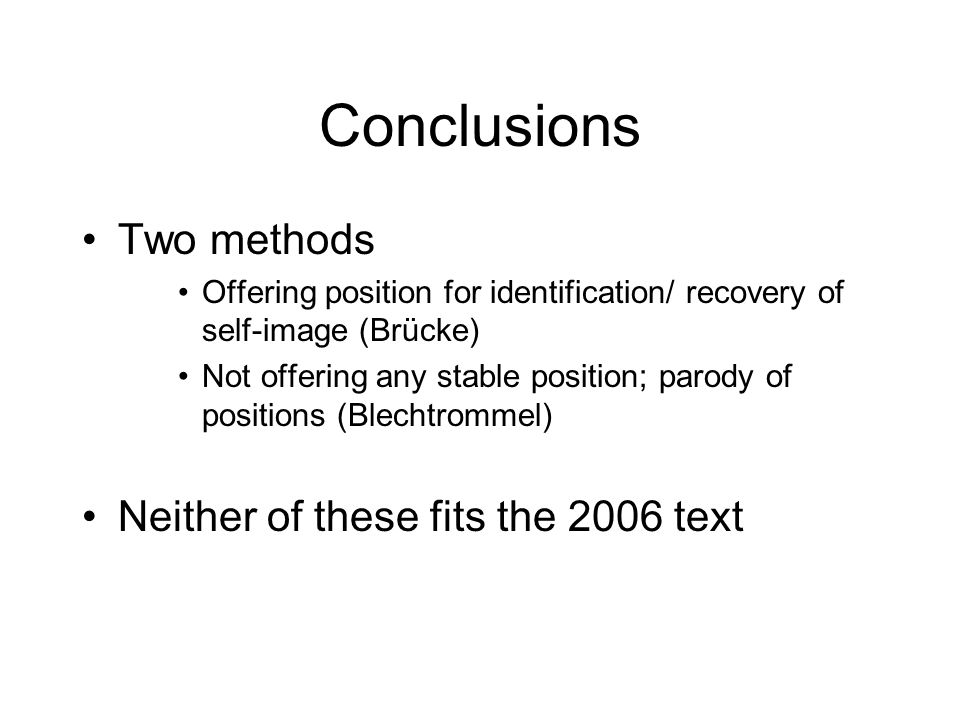 Conclusions Two methods Neither of these fits the 2006 text