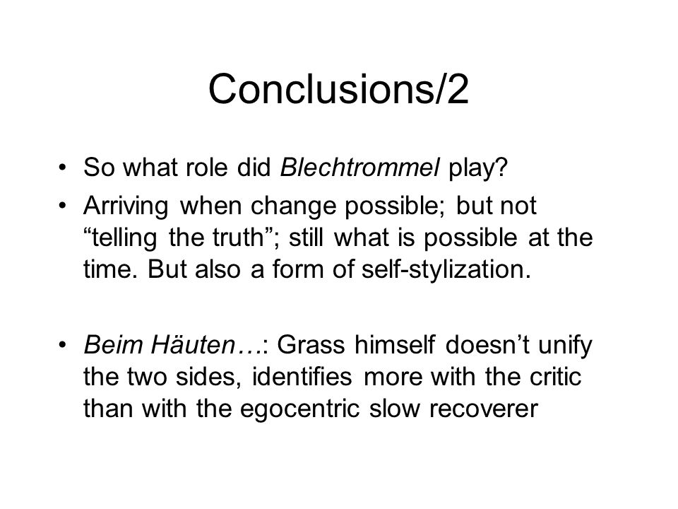 Conclusions/2 So what role did Blechtrommel play