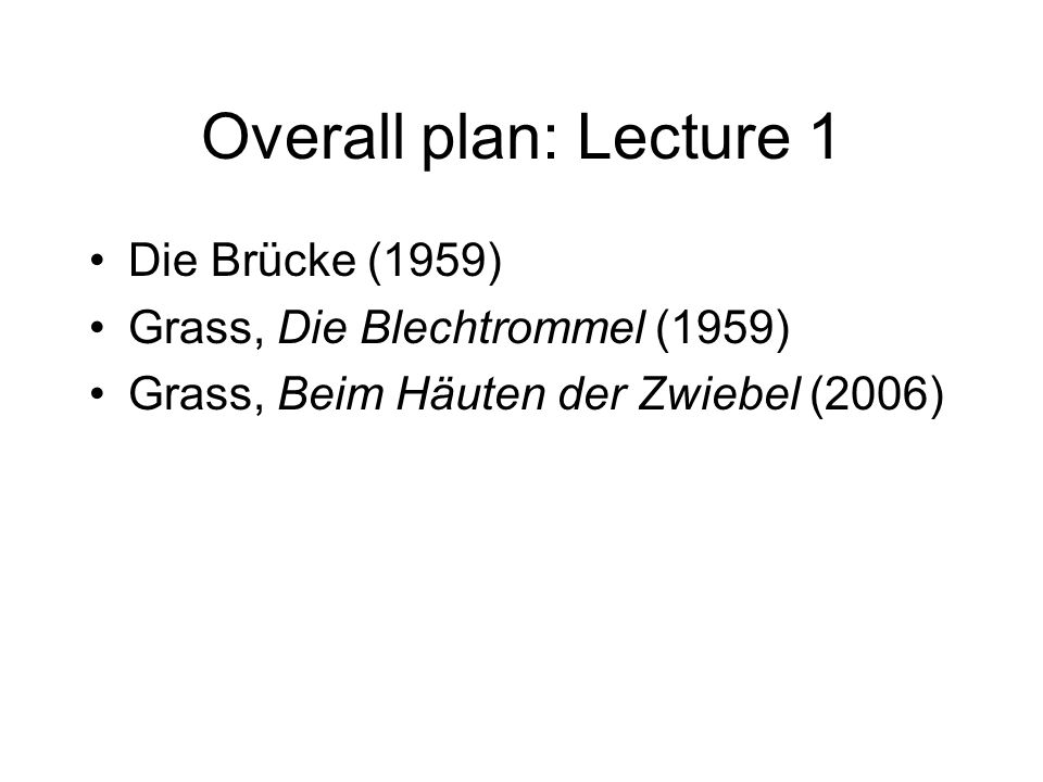 Overall plan: Lecture 1 Die Brücke (1959)