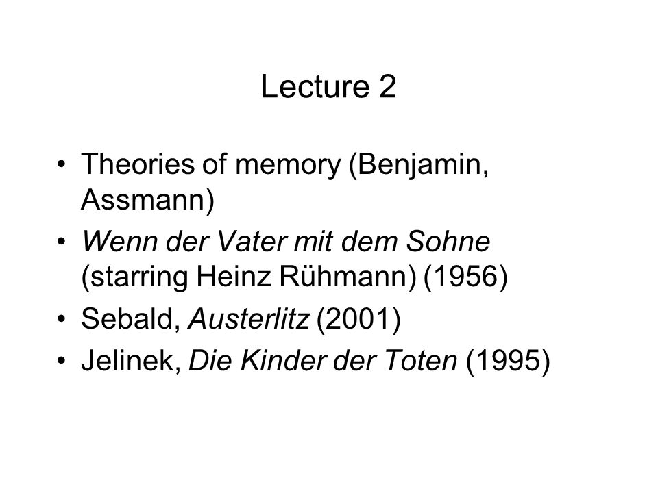 Lecture 2 Theories of memory (Benjamin, Assmann)