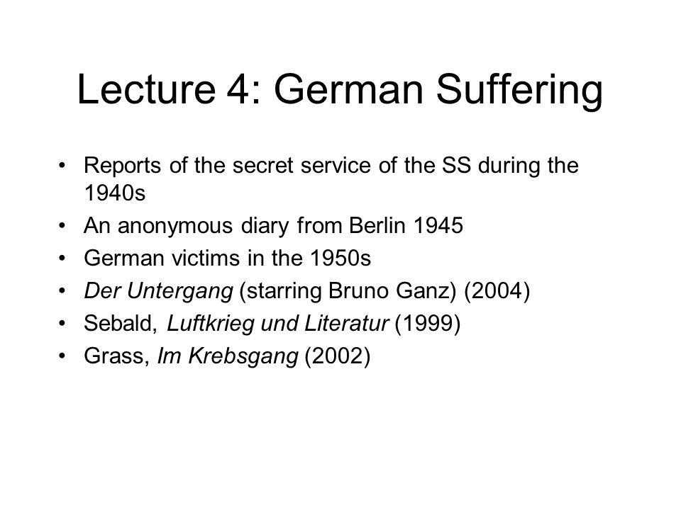 Lecture 4: German Suffering