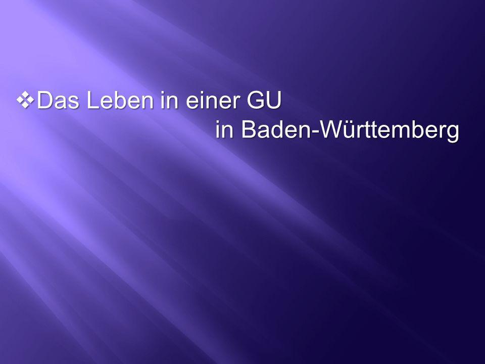Das Leben in einer GU in Baden-Württemberg