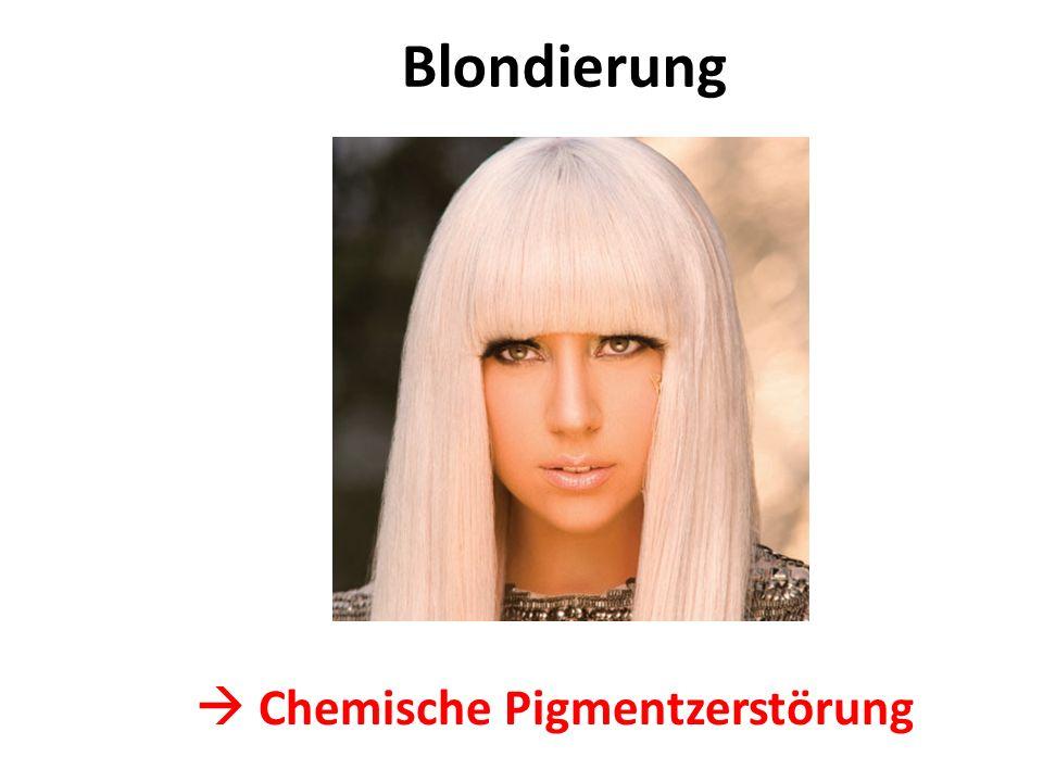 Blondierung  Chemische Pigmentzerstörung