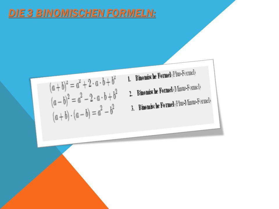 Die 3 binomischen Formeln:
