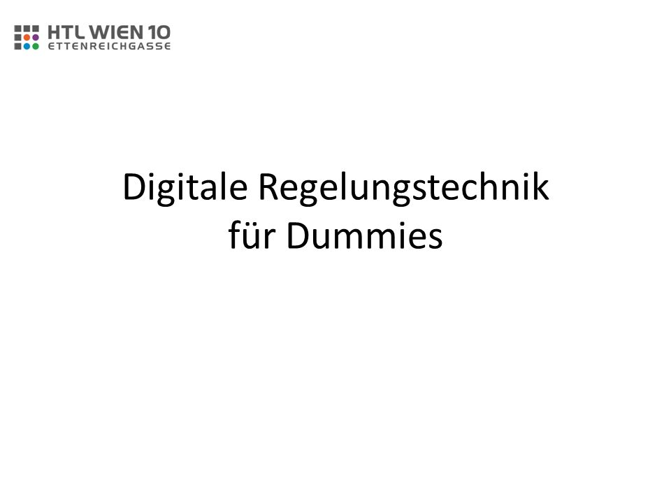 Digitale Regelungstechnik für Dummies