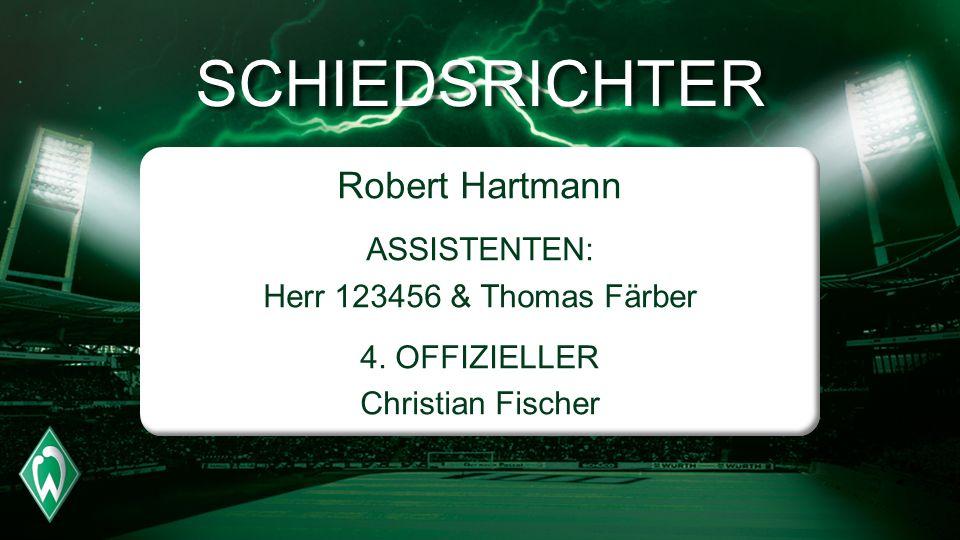 SCHIEDSRICHTER Robert Hartmann ASSISTENTEN: