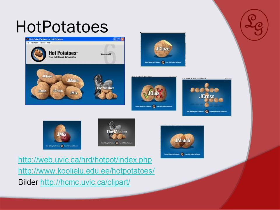 HotPotatoes http://web.uvic.ca/hrd/hotpot/index.php http://www.koolielu.edu.ee/hotpotatoes/ Bilder http://hcmc.uvic.ca/clipart/