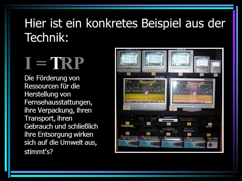 I = RP T Hier ist ein konkretes Beispiel aus der Technik: