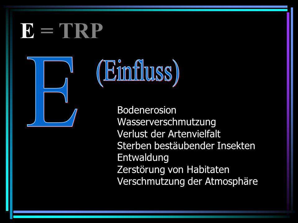 E = TRP E. (Einfluss)