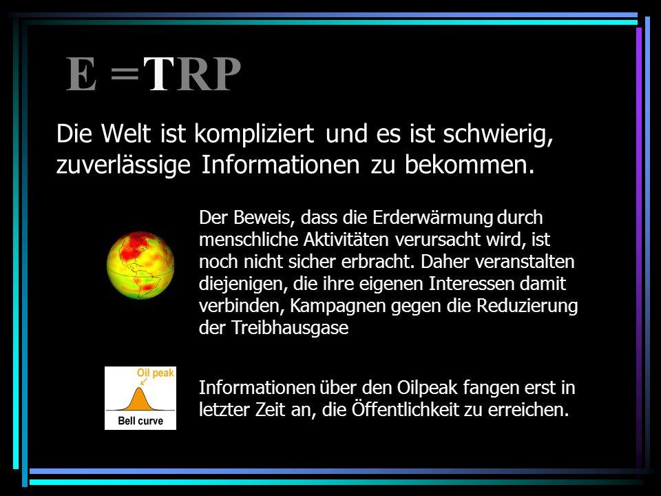 E = RP T. Die Welt ist kompliziert und es ist schwierig, zuverlässige Informationen zu bekommen.