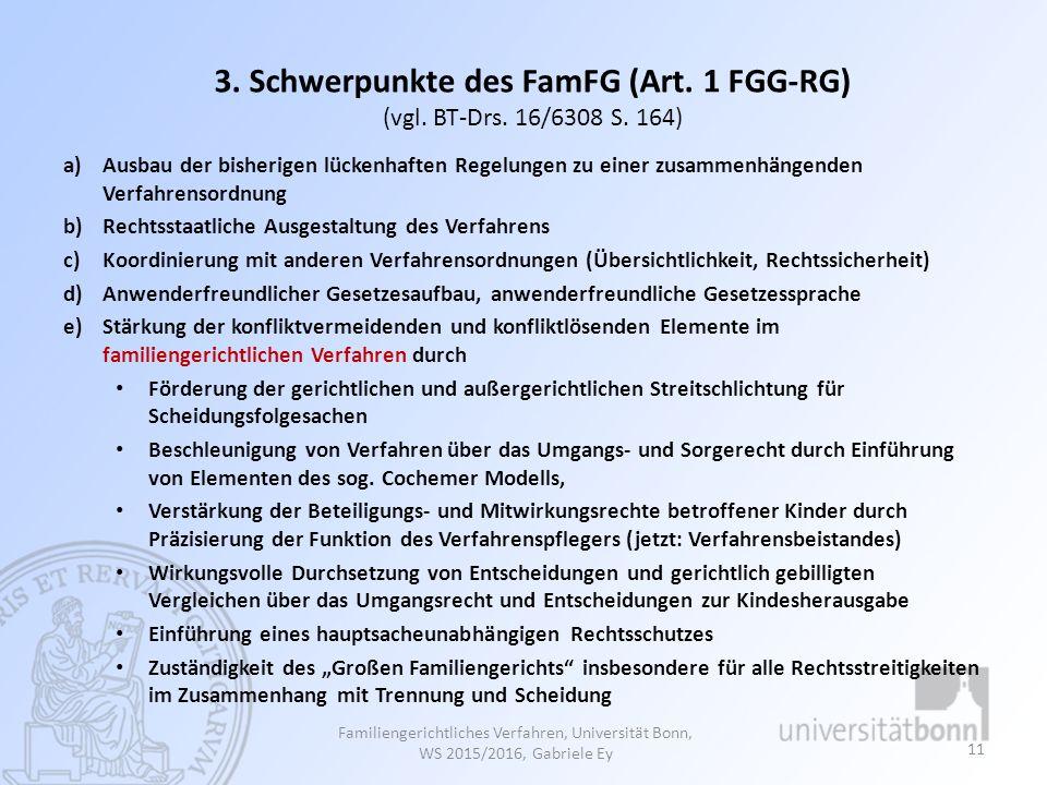 3. Schwerpunkte des FamFG (Art. 1 FGG-RG) (vgl. BT-Drs. 16/6308 S. 164)