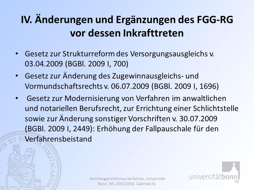 IV. Änderungen und Ergänzungen des FGG-RG vor dessen Inkrafttreten