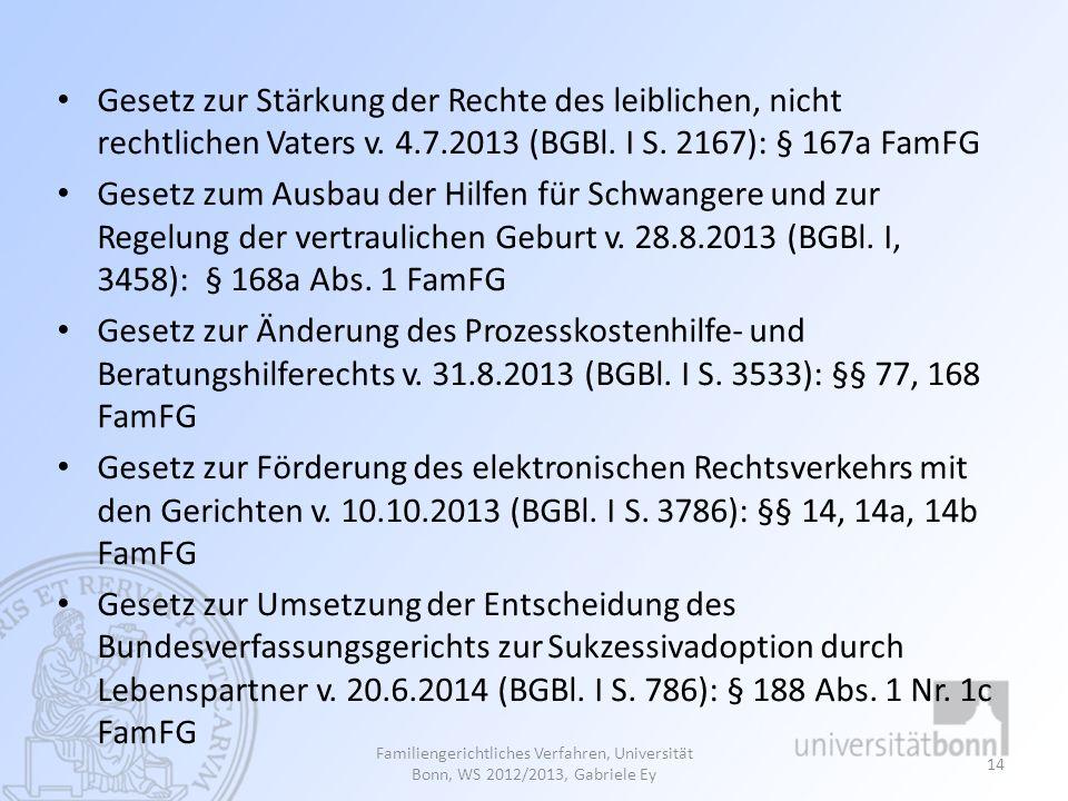 Gesetz zur Stärkung der Rechte des leiblichen, nicht rechtlichen Vaters v. 4.7.2013 (BGBl. I S. 2167): § 167a FamFG