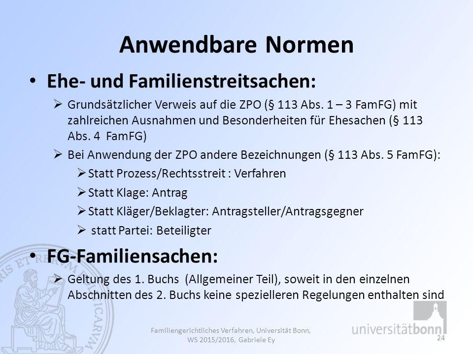 Anwendbare Normen Ehe- und Familienstreitsachen: FG-Familiensachen: