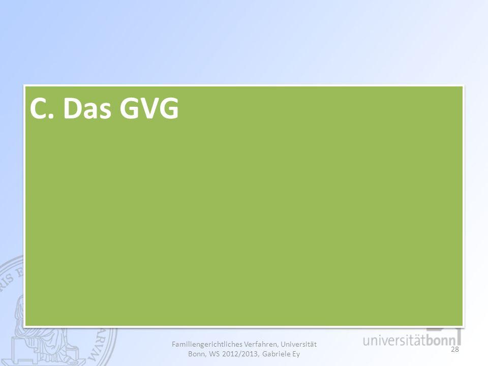 C. Das GVG Familiengerichtliches Verfahren, Universität Bonn, WS 2012/2013, Gabriele Ey