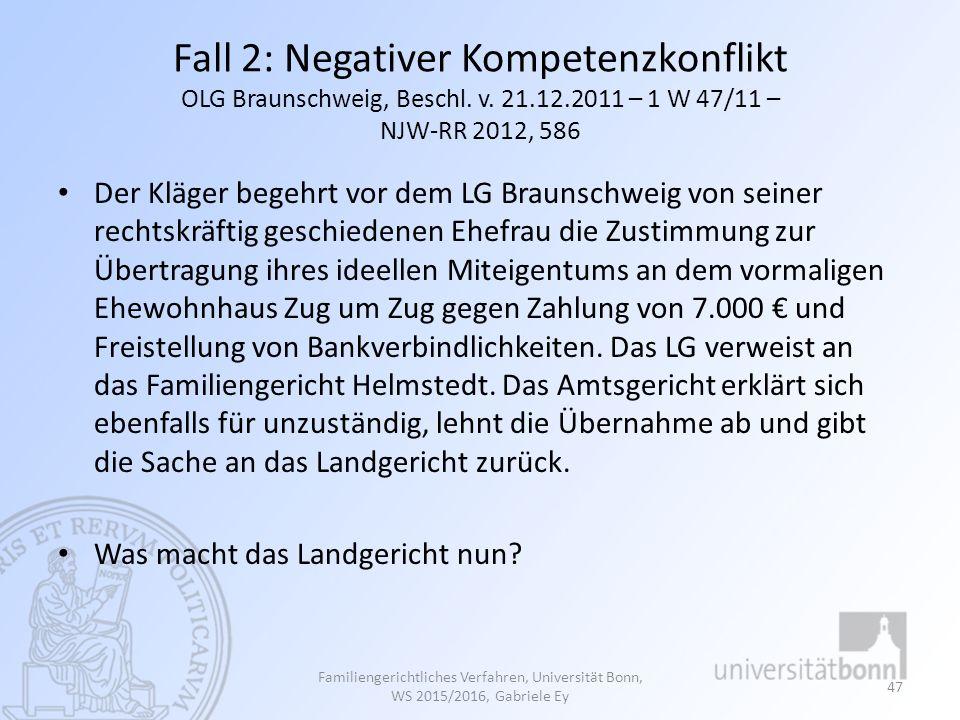 Fall 2: Negativer Kompetenzkonflikt OLG Braunschweig, Beschl. v. 21.12.2011 – 1 W 47/11 – NJW-RR 2012, 586