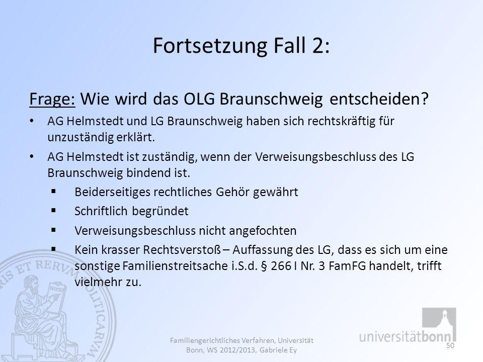 Fortsetzung Fall 2: Frage: Wie wird das OLG Braunschweig entscheiden