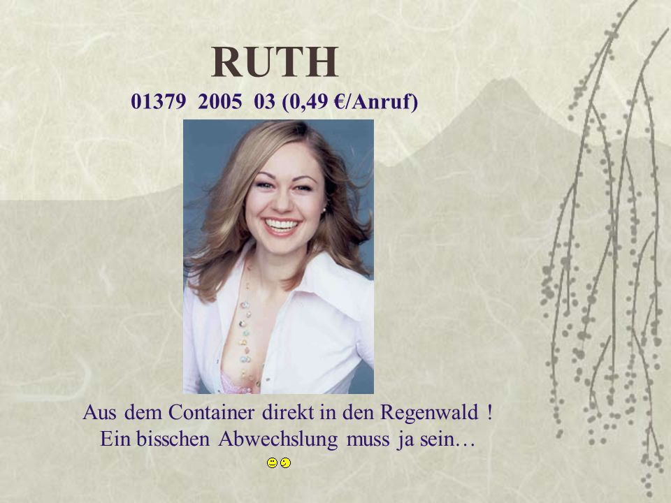 RUTH 01379 2005 03 (0,49 €/Anruf) Aus dem Container direkt in den Regenwald .