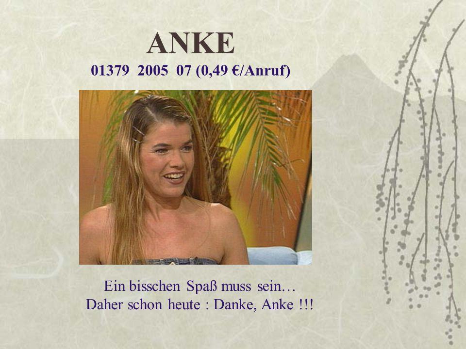 Ein bisschen Spaß muss sein… Daher schon heute : Danke, Anke !!!