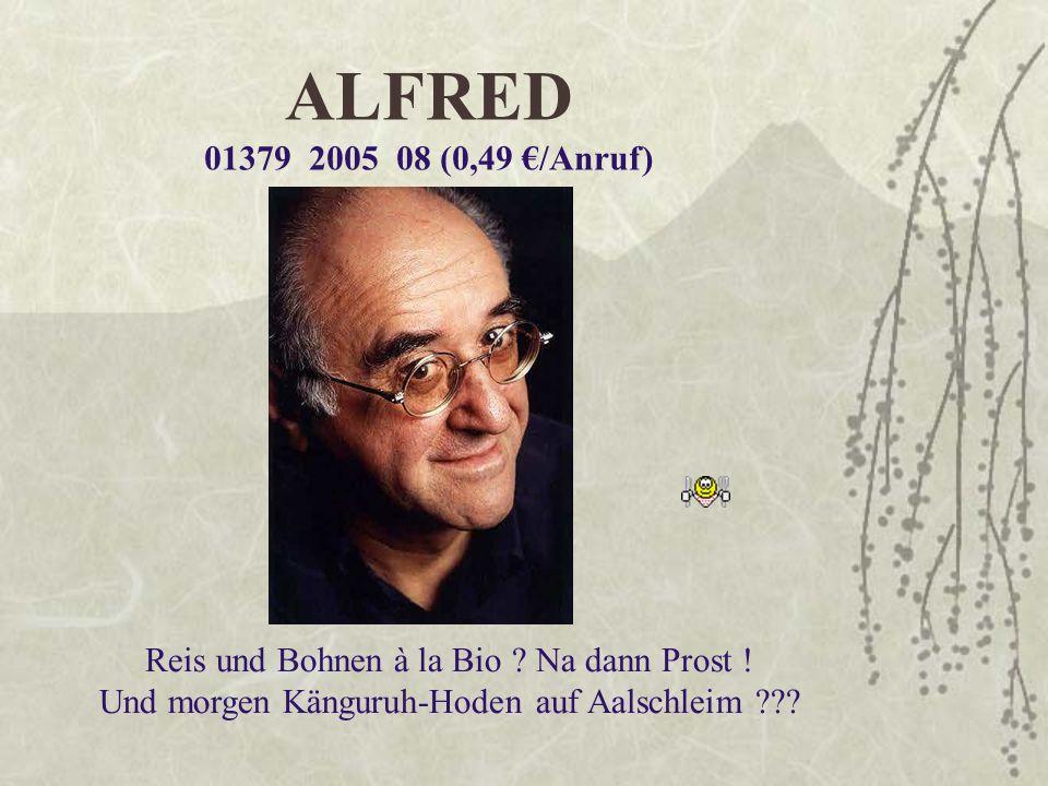 ALFRED 01379 2005 08 (0,49 €/Anruf) Reis und Bohnen à la Bio .