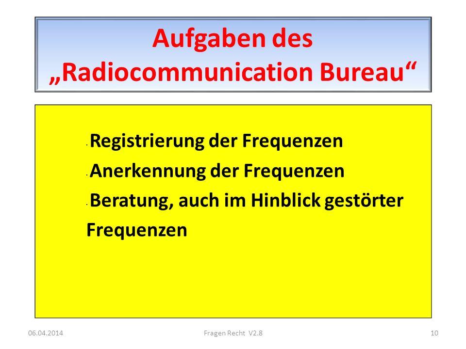 "Aufgaben des ""Radiocommunication Bureau"