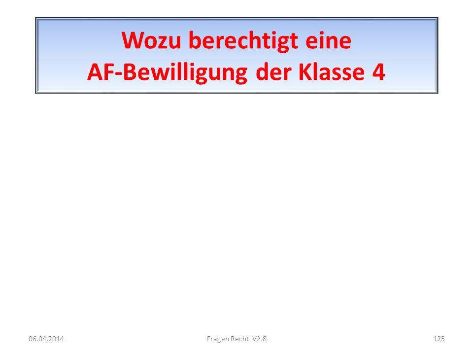 Wozu berechtigt eine AF-Bewilligung der Klasse 4