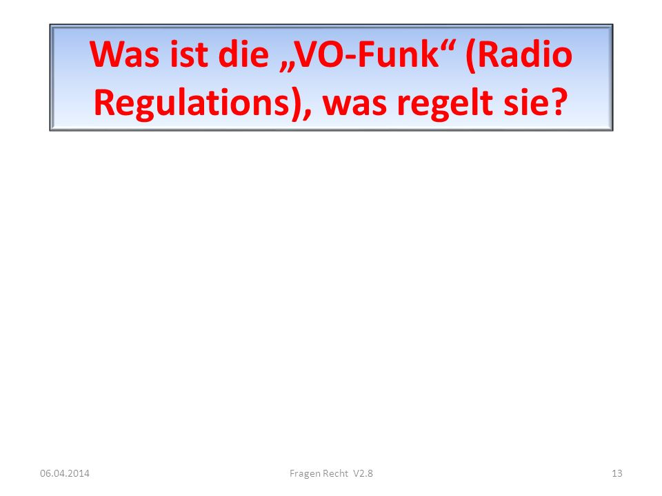 "Was ist die ""VO-Funk (Radio Regulations), was regelt sie"
