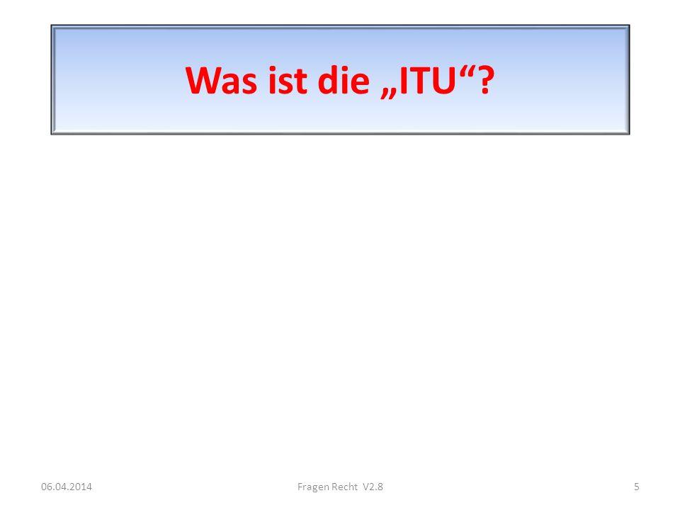 """Was ist die """"ITU 28.03.2017 Fragen Recht V2.8"""