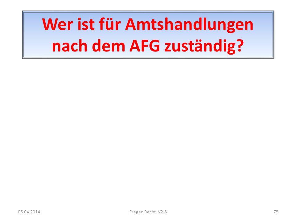 Wer ist für Amtshandlungen nach dem AFG zuständig